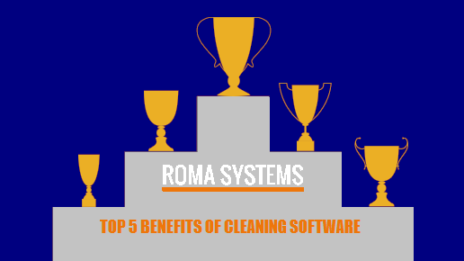 Top 5 Benefits of Cleaning Company Software
